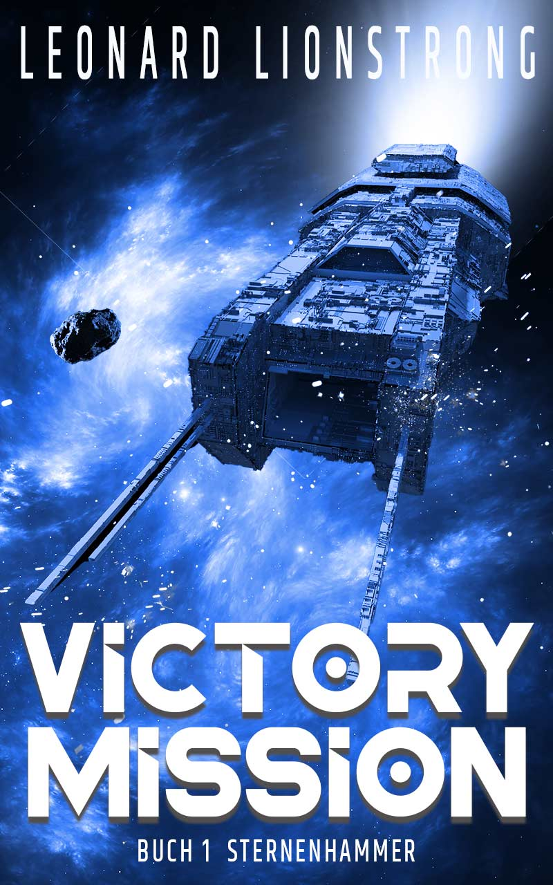 Victory Mission (Military Science-Fiction) Sternenhammer